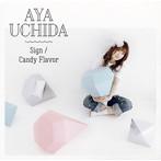 Sign/Candy Flavor(初回限定盤A)/内田彩