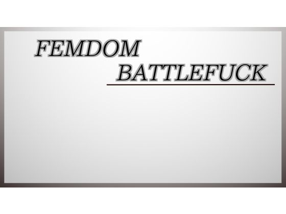 Femdom_Battlefuck