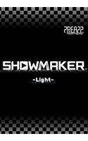 SHOWMAKER 〜Light〜
