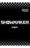 SHOWMAKER ~Light~