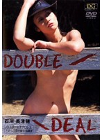 DOUBLE DEAL 石川美津穂
