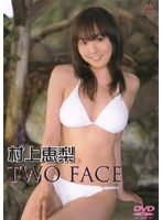 TWO FACE 村上恵梨
