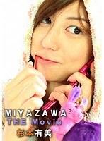 MIYAZAWA「THE Movie」 杉本有美