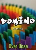 【VR】Over Dose~DOMINO~ VR TRIPPER