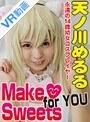 【VR】≪飛び出すもぇもぇ動画≫Make for You Sweet魔法の呪文で…vol.3アイドルコスプレイヤー天ノ川めるる