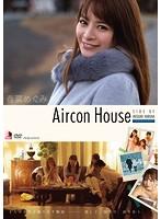 Aircon House 春菜めぐみ