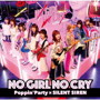 NO GIRL NO CRY(Blu-ray Disc付)/Poppin'Party×SILENT SIREN