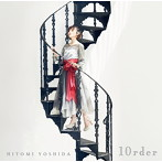 吉田仁美BEST「10rder」/吉田仁美