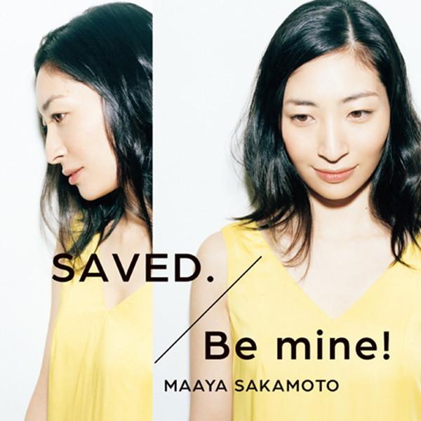 SAVED./Be mine!(いなり盤)(初回限定盤)(DVD付)/坂本真綾