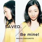 SAVED./Be mine!(いなり盤)(初回限定盤)/坂本真綾