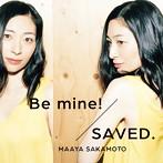 Be mine!/SAVED.(世界征服盤)(初回限定盤)/坂本真綾