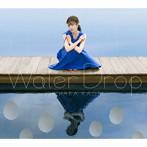 石原夏織 2ndアルバム「Water Drop」(Blu-ray Disc付)/石原夏織