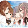 Forever Friends(通常盤)/CUE! ALL CAST