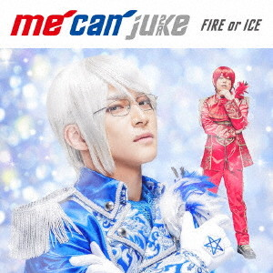 FIRE or ICE(初回限定 WIT-ME盤)(DVD付)/me can juke