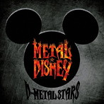 METAL★DISNEY/D-METAL STARS