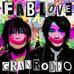 FAB LOVE(通常盤)/GRANRODEO