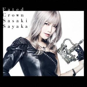 Fated Crown(初回限定盤)(DVD付)/佐咲紗花