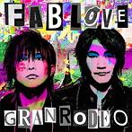 FAB LOVE(初回限定盤)(Blu-ray Disc付)/GRANRODEO