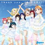 『ラブライブ!サンシャイン!! Aqours 4th LoveLive! ~Sailing to the Sunshine~』テーマソング「Thank you, FRIENDS!!」/Aqours