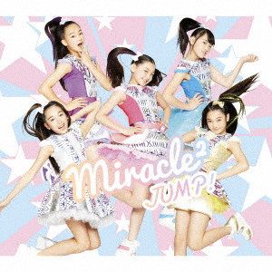 JUMP!(初回生産限定盤)(DVD付)/miracle2 from ミラクルちゅーんず!