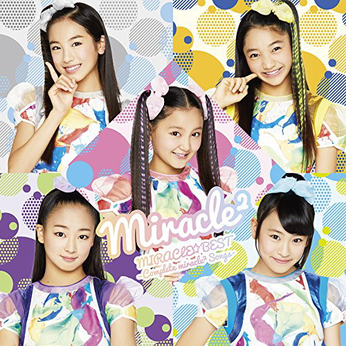 MIRACLE☆BEST- Complete miracle2 Songs-/miracle2 from ミラクルちゅーんず!