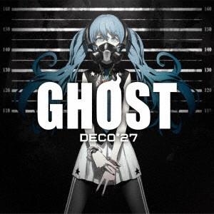 Ghost(初回生産限定盤)(DVD付)/DECO*27