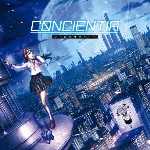 CONCIENTIA(初回限定盤)/Crusher-P