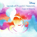 Disney Sounds of Peaceful Moment ~Happy & Relax~