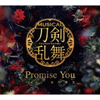 Promise You(初回プレス限定盤B)/刀剣男士 加州清光