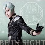 BE IN SIGHT(予約限定盤F)/刀剣男士 formation of つはもの