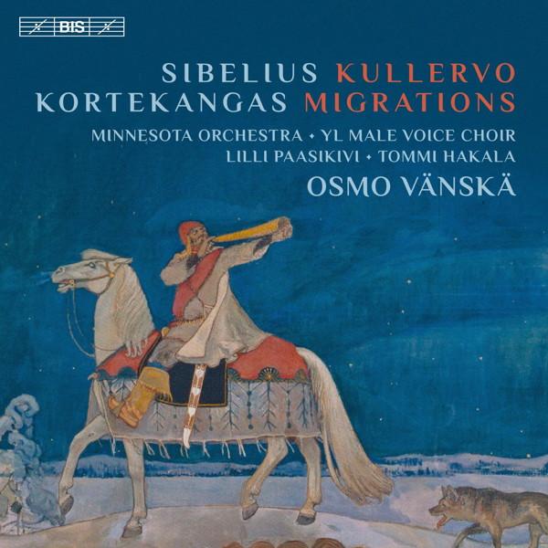 ヴァンスカ/シベリウス:クレルヴォ Op.7〜メゾソプラノ、バリトン、男声合唱と管弦楽のための/コルテカンガス:「移住者たち」〜メゾソプラノ、男声合唱と管弦楽のための/シベリウス:交響詩「フィンランディア」Op.26〜合唱と管弦楽のための