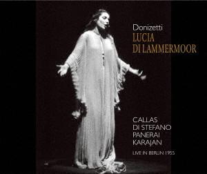 カラス/ドニゼッティ:歌劇「ランメルモールのルチア」全曲