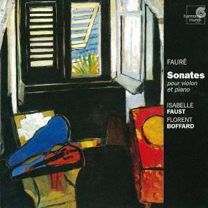 ファウスト/フォーレ:ヴァイオリンとピアノのための作品全集