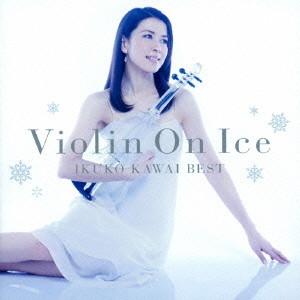 川井郁子/Violin On Ice 川井郁子ベスト