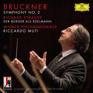 ムーティ/ブルックナー:交響曲第2番/R.シュトラウス:町人貴族