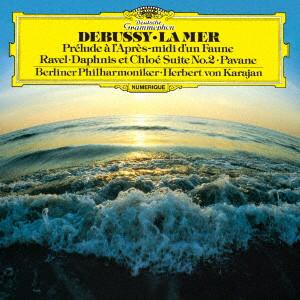 カラヤン/ドビュッシー:交響詩《海》、牧神の午後への前奏曲/ラヴェル:亡き王女のためのパヴァーヌ、他