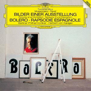 カラヤン/ラヴェル:ボレロ、スペイン狂詩曲/ムソルグスキー:組曲《展覧会の絵》