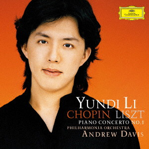 ユンディ・リ/ショパン&リスト:ピアノ協奏曲第1番