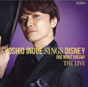井上芳雄/Yoshio Inoue sings Disney〜One Night Dream! The Live(DVD付)