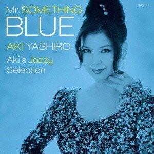 八代亜紀/Mr.SOMETHING BLUE〜Aki's Jazzy Selection〜