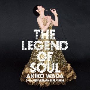 和田アキ子/THE LEGEND OF SOUL-AKIKO WADA 50th ANNIVERSARY BEST ALBUM-