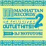 Manhattan Records'The Exclusives'OUTLET HITS!!2 mixed by DJ Motoyosi