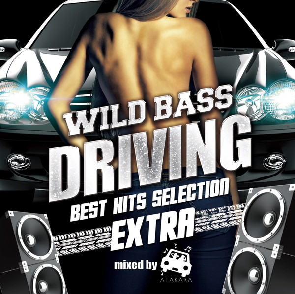 WILD BASS DRIVING-Best Hits Selection- EXTRA