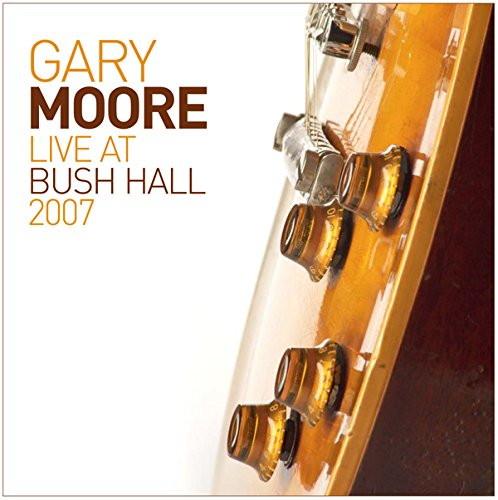 ゲイリー・ムーア/ゲイリー・ムーア〜ライヴ・アット・ブッシュ・ホール 2007