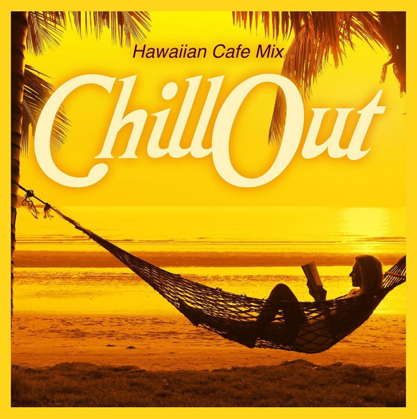 CHILLOUT 〜Island Lovers Mix〜