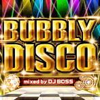 Bubbly Disco mixed by Dj Boss