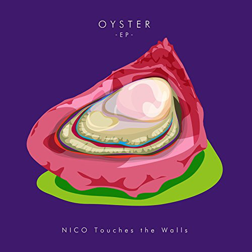 NICO Touches the Walls/OYSTER-EP-