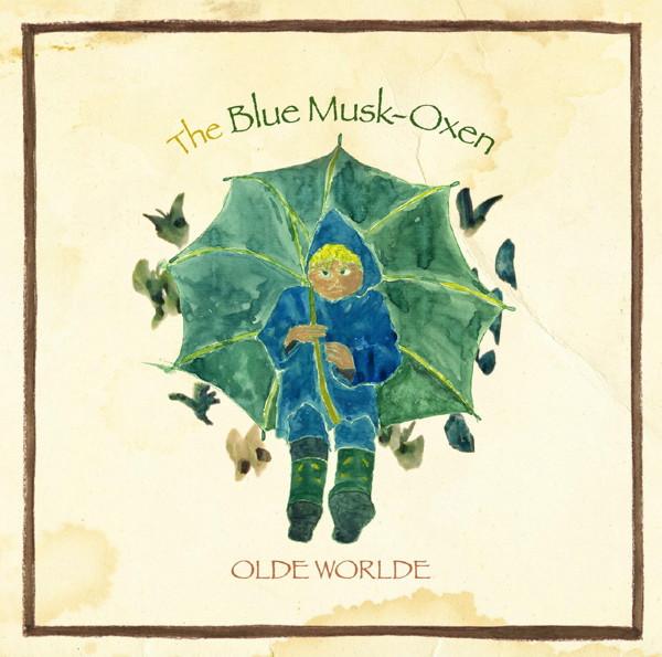 OLDE WORLDE/The Blue Musk-Oxen