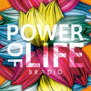 BRADIO/POWER OF LIFE