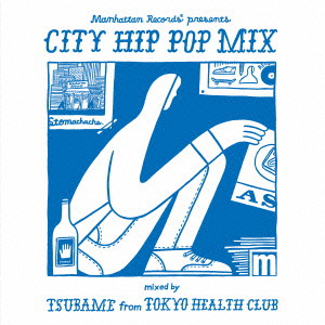 Manhattan Records(R) presents 'CITY HIP POP MIX' mixed by TSUBAME from TOKYO HEALTH CLUB